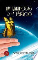 Hay mariposas en el espacio
