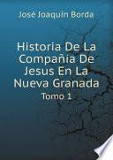 Historia De La Compa??a De Jesus En La Nueva Granada