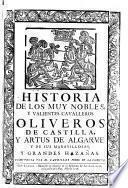 Historia de los muy nobles, y valientes cavalleros Oliveros de Castilla, y Artus de Algarve y de sus maravillosas, y grandes hazañas
