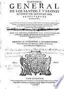 Historia general de los Santos y varones ilustres en santidad del principado de Cataluña, etc