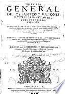 Historia general de los santos y varones ilustres en santidad del principado de Cataluna...