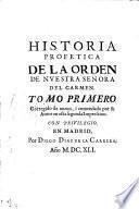 Historia General Profetica De La Orden De Nvestra Señora Del Carmen
