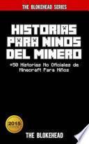 Historias Para Niños Del Minero. +50 Historias No Oficiales de Minecraft Para Niños.