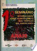 I Seminario Internacional sobre Plantio Direto nos Tropicos Sul-Americanos Anais