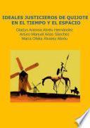 Ideales justicieros de Quijote en el tiempo y el espacio