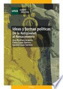 IDEAS Y FORMAS POLÍTICAS. DE LA ANTIGÜEDAD AL RENACIMIENTO