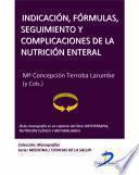 Indicación, fórmulas, seguimiento y complicaciones de la nutrición enteral