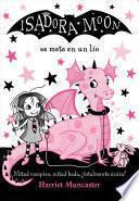 Isadora Moon Se Mete En Un Lio / Isadora Moon Gets in Trouble
