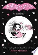 Isadora Moon Va Al Colegio / Isadora Moon Goes to School (Isadora Moon, Book 1)