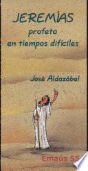 Jeremías, profeta en tiempos difíciles