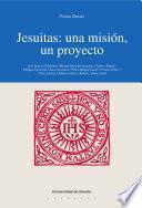 Jesuitas: una misión, un proyecto