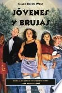 Jovenes Y Brujas/ Young Witches