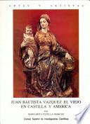 Juan Bautista Vázquez el Viejo en Castilla y America