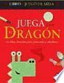 Juega Con El Dragon/ Play With the Dragon