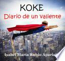 KOKE. DIARIO DE UN VALIENTE
