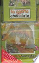 La Casita De Chocolate / Hansel and Gretel