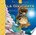 La Cenicienta del Imperio Maya
