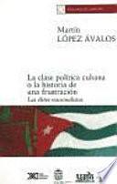 La clase política cubana o la historia de una frustración