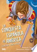 La Conquista Española de America Contada Para Niños