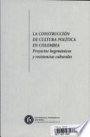 La construccion de cultura politica en Colombia