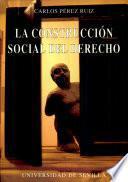 La construcción social del derecho