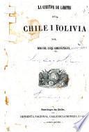 La cuestion de límites entre Chile i Bolivia