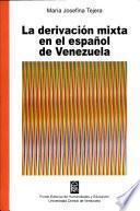La derivación mixta en el español de Venezuela