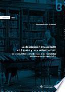 La descripción documental en España y sus instrumentos: de los inventarios medievales a los metadatos del documento electrónico