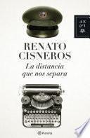 La distancia que nos separa (Renato Cisneros)