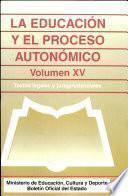 La educación y el proceso autonómico. Volumen XV