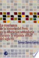 La enseñanza de la historia del Perú en la educación secundaria durante la segunda mitad del siglo XX