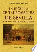 La Escuela de Tauromaquia de Sevilla Y Otras Curiosidades Taurinas