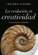 La evolución es creatividad.
