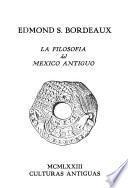 La filosofia del Mexico antiguo