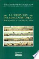 La formación del espacio histórico: tansportes y comunicaciones