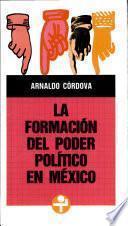 La formación del poder político en México
