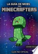 La Gua De Mobs Para Minecrafters