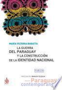 La Guerra del Paraguay y la construcción de la identidad nacional