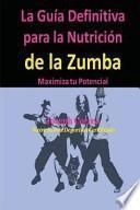 La Guia Definitiva Para La Nutricion de La Zumba