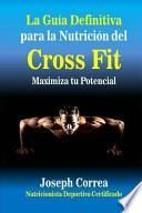 La Guia Definitiva Para La Nutricion Del Cross Fit
