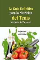 La Guia Definitiva Para La Nutricion del Tenis