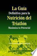 La Guia Definitiva Para La Nutricion Del Triatlon