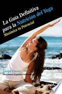 La Guia Definitiva Para La Nutricion del Yoga