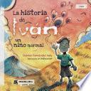 La historia de Iván, un niño normal