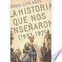 La historia que nos enseñaron (1937-1975)