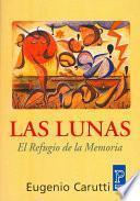 La Lunas / the Moons