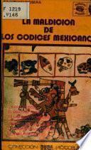 La maldición de los códices mexicanos