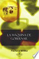 LA MÁQUINA DE GOBERNAR