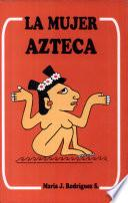 La mujer azteca