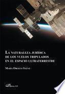 La naturaleza jurídica de los vuelos tripulados en el espacio ultraterrestre
